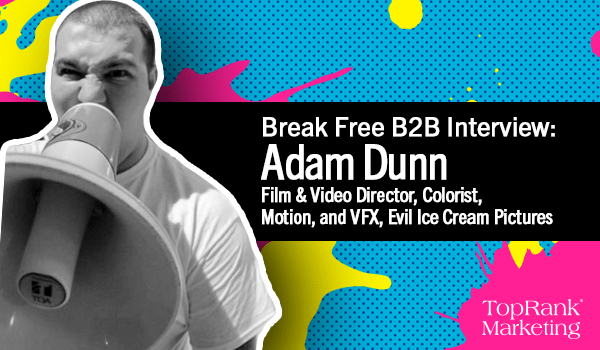 Break Free B2B Interview with Adam Dunn