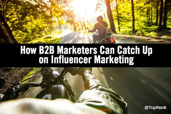 B2B Influencer Marketing Catch Up