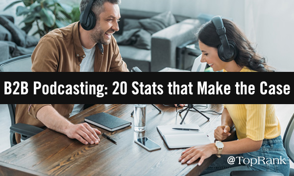 20 Compelling Statistics About B2B Podcasting