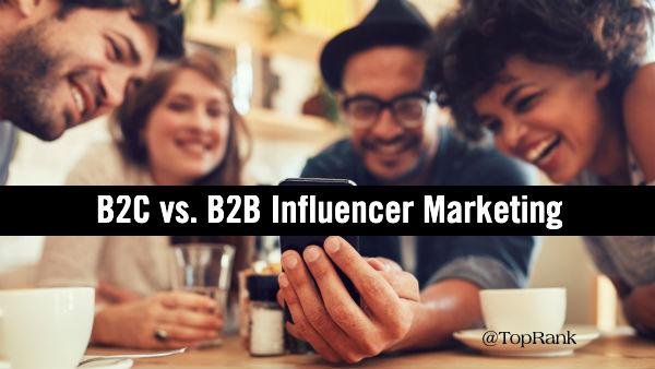 B2C B2B Influencer Marketing