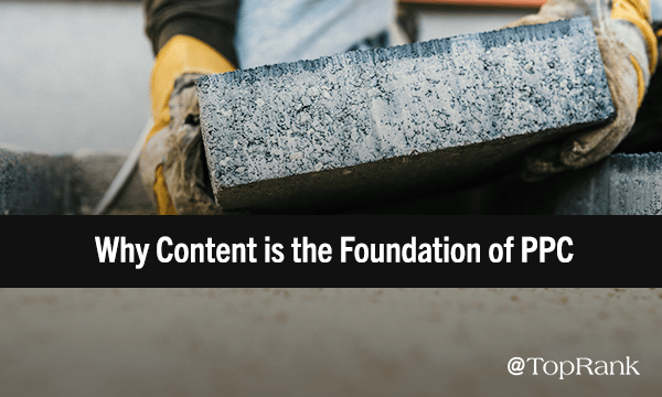 Why Content is the Foundation of PPC