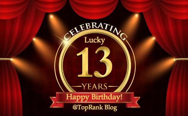 Happy 13th Birthday TopRank Marketing Blog