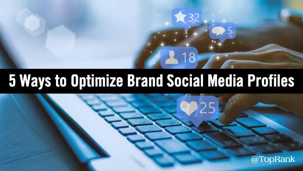 Optimize Brand Social Media Profiles
