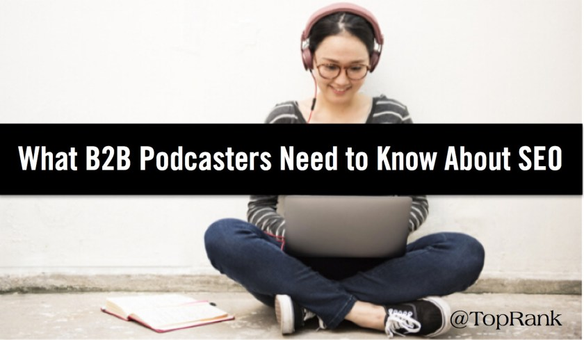 What B2B Podcasters Need to Know About SEO