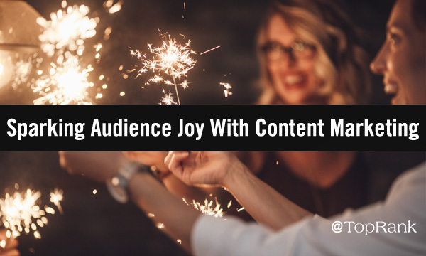 How to Spark Audience Joy with Your Content