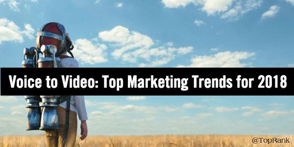 Top Marketing Trends 2018
