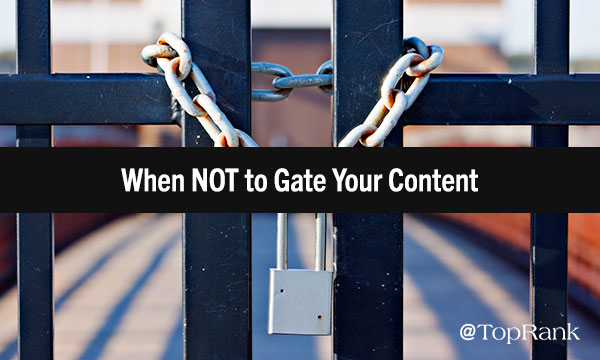 When Not to Gate Your Content