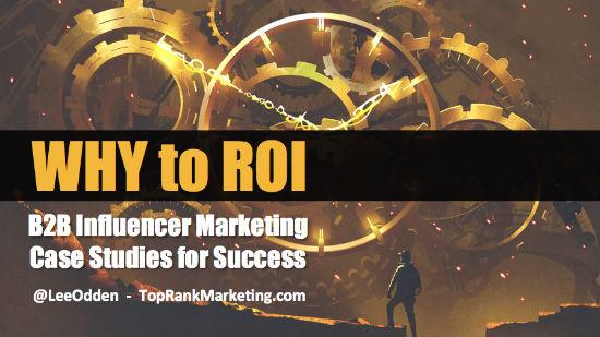 Why to ROI B2B Influencer Marketing