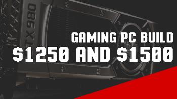 1250 to 1500 PC Build