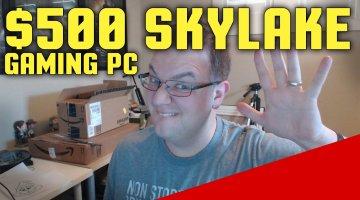 Good $500 Intel Skylake and AMD Gaming PC 2017