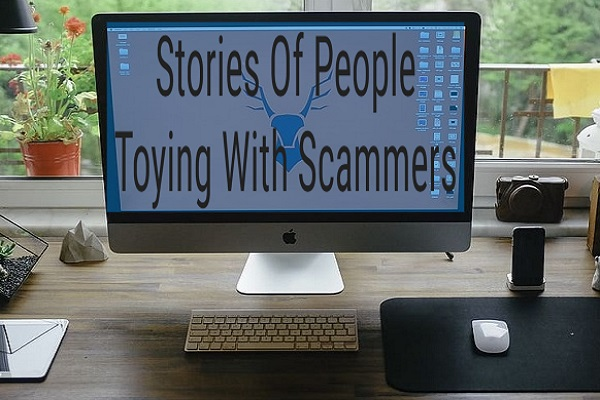Ten Hilarious Stories Of People Toying With Scammers