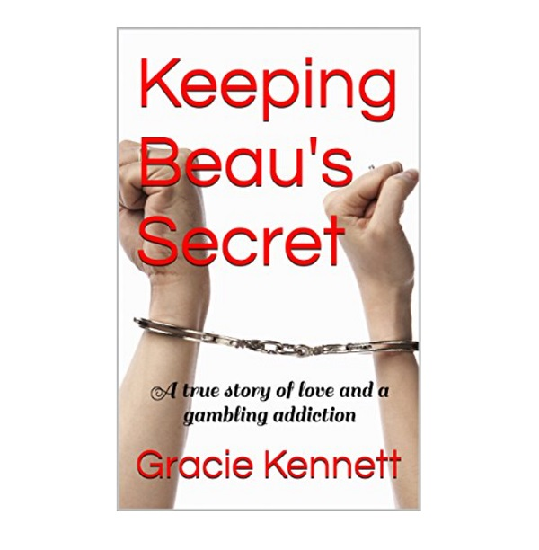 Keeping Beau's Secret: A True Story Of Love And Gambling Addiction