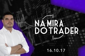 Programa Na Mira do Trader 16/10/2017