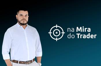 NA MIRA DO TRADER – 09/12/19