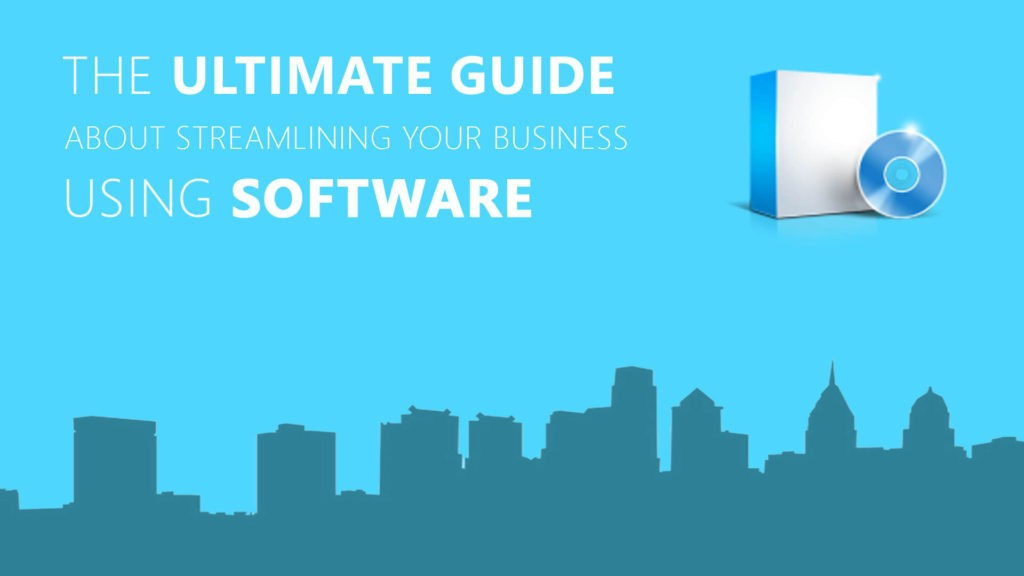 6 Essential Examples of Tech and Software to Streamline Your Business in 2018 -