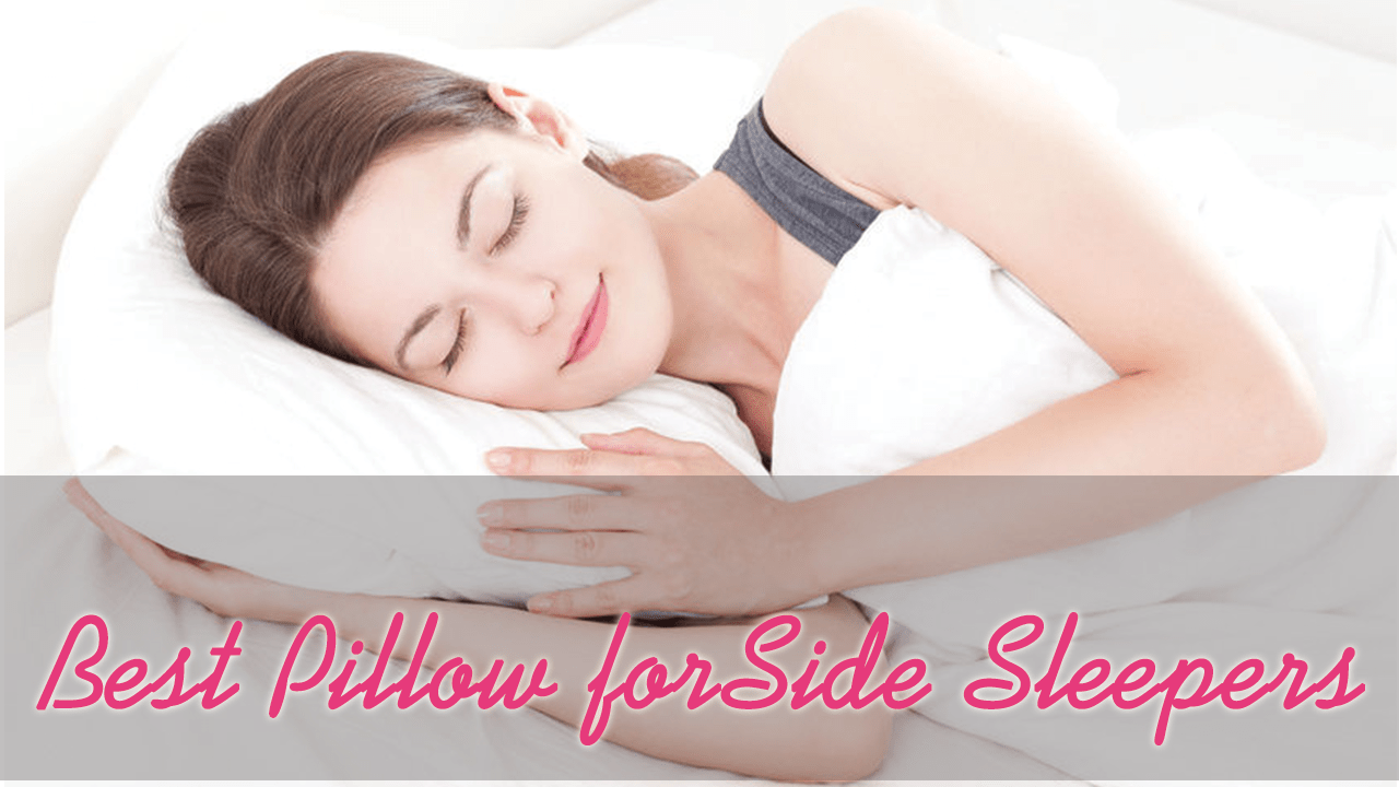 Best Pillow for Side Sleepers Review 2017