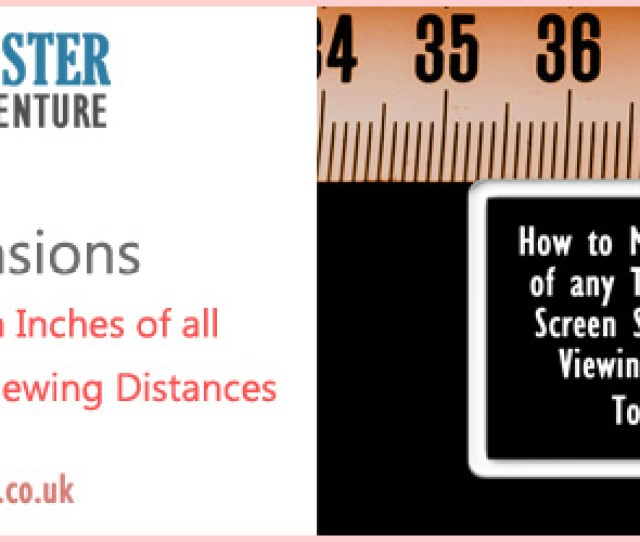 Tv Dimensions Height Width Viewing Distances