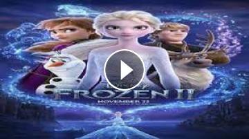 مشاهدة فيلم Frozen 2 2019 مترجم Hd اون لاين