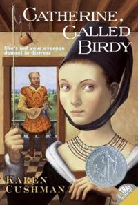 Catherine Called Birdy Karen Cushman