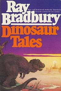 10 Essential Science Fiction Dinosaur Books Ray Bradbury Dinosaur Tales