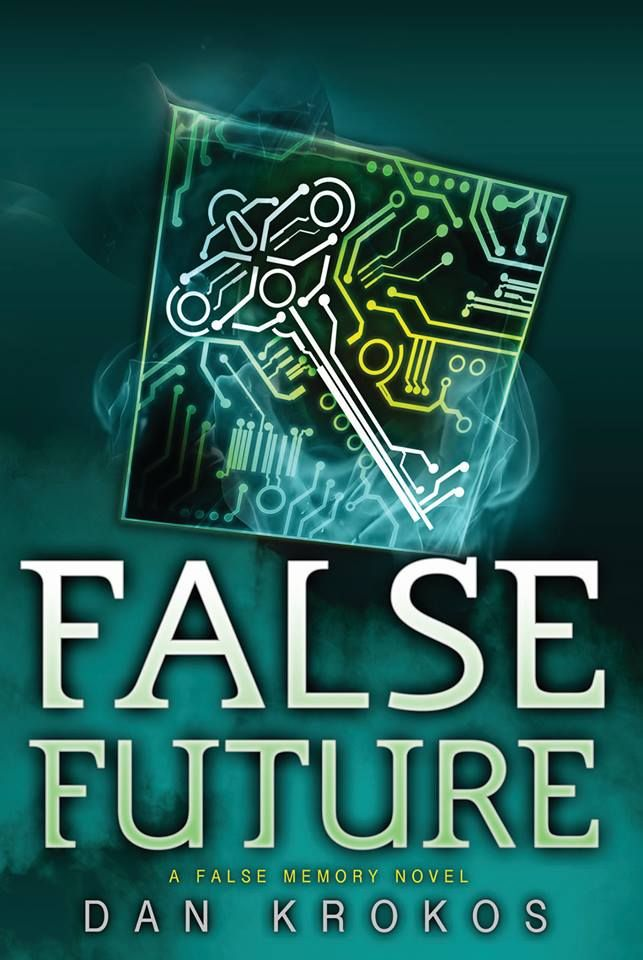 False Future (False Memory #3) by Dan Krokos
