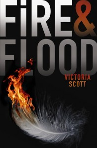Fire and Flood (Fire and Flood #1) by Victoria Scott
