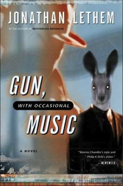 The noir in Gun With Occasional Music by Jonathan Lethem