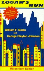 Logan's Run by William F. Nolan and George Clayton Johnson