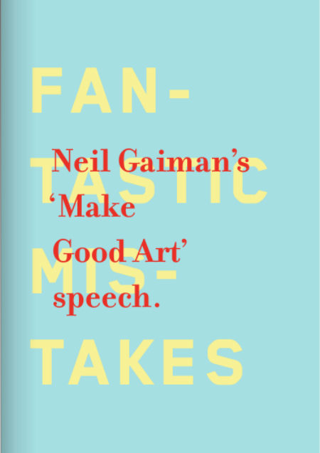 Neil Gaiman, Make Good Art