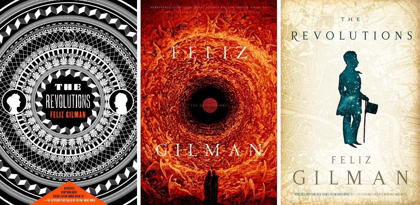 Revolutions by Felix Gilman, alternate covers.