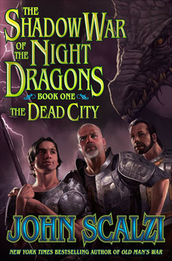 The Shadow War of the Night Dragons, Book One: The Dead City by John Scalzi