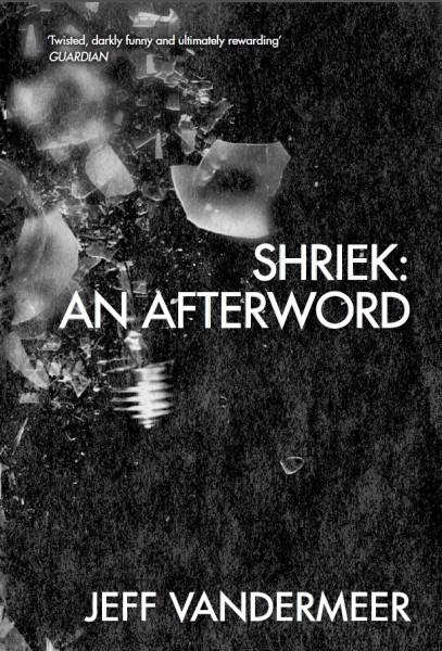 Shreik: An Afterword Jeff VanderMeer interview Tor UK reissue
