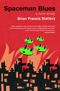Brian Francis Slattery, Spaceman Blues