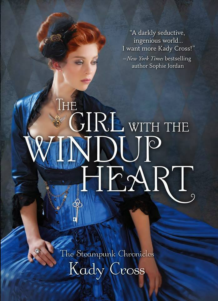 The Girl with the Windup Heart (Steampunk Chronicles #4) by Kady Cross