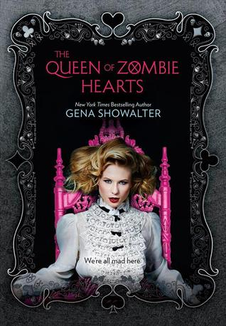 The Queen of Zombie Hearts (White Rabbit Chronicles #3) by Gena Showalter