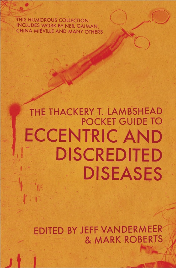 The Thackery T. Lambshead Guide to Eccentric and Discredited Diseases