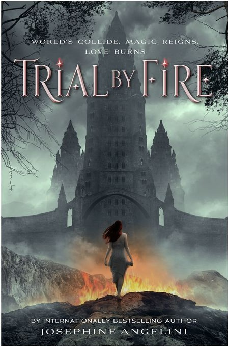 Trial by Fire (The Worldwalker Trilogy #1) by Josephine Angelini