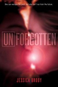 Unforgotten (Unremembered #2) by Jessica Brody