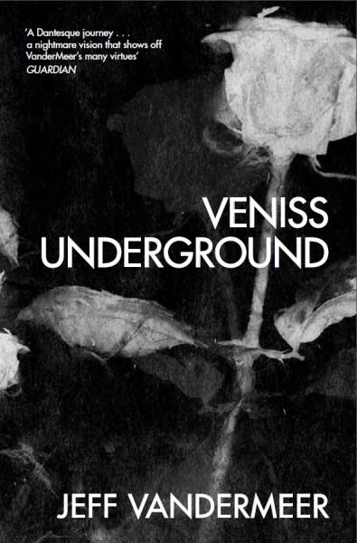 Veniss Underground Jeff VanderMeer interview Tor UK reissue
