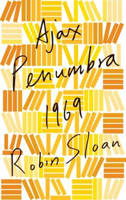 Ajax Penumbra 1969 Robin sloan US ebook cover