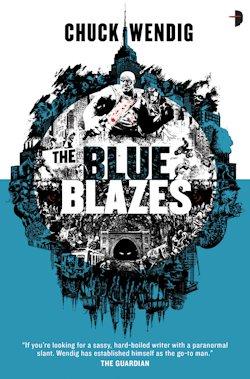 British Genre Ficiton Focus Chuck Wendig The Blue Blazes Cover