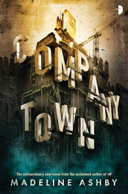 Company Town Madeline Ashby