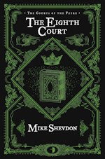 Courts of the Feyre The Eighth Court Mike Shevdon