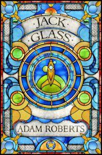 British Genre Fiction Focus British Science Fiction Awards Jack Glass Adam Roberts