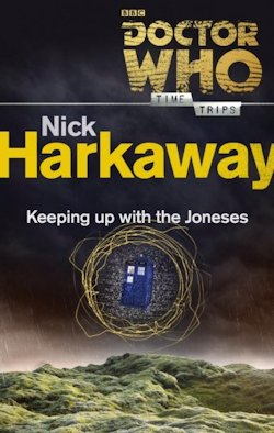 Keeping Up with the Joneses Doctor Who Nick Harkaway