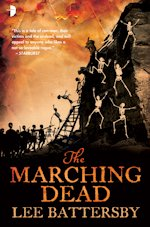 British Genre Fiction Focus The Marching Dead Marius don Hellespont 2 Lee Battersby