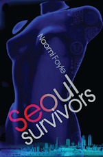British Genre Fiction Focus Seoul Survivors Naomi Foyle