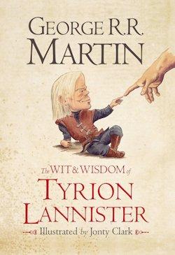 GRRM The Wit and Wisdom of Tyrion Lannister Jonty Clark