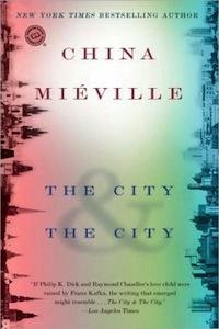 China MievilleThe City & The City
