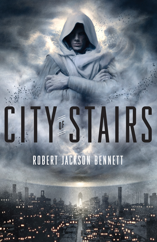 Robert Jackson Bennett City of Stairs